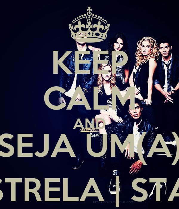 KEEP CALM AND SEJA UM(A) ESTRELA   STAR