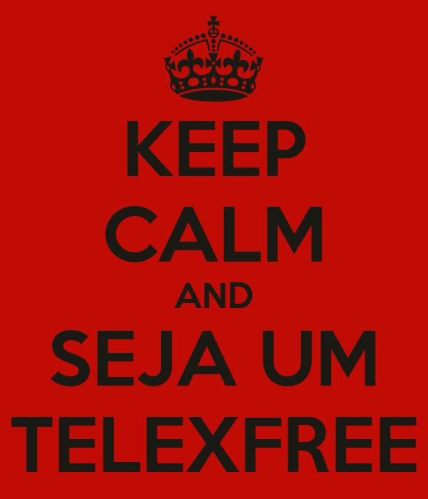 KEEP CALM AND SEJA UM TELEXFREE