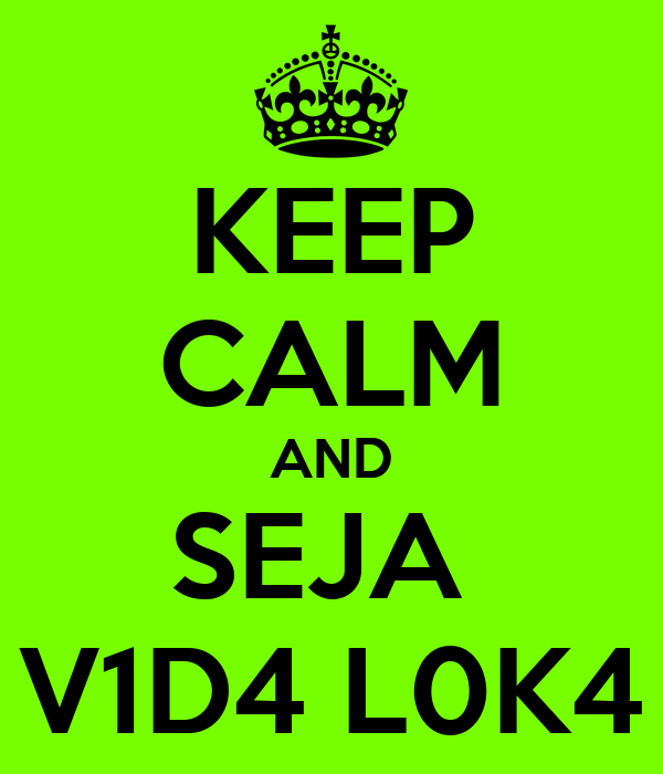 KEEP CALM AND SEJA  V1D4 L0K4