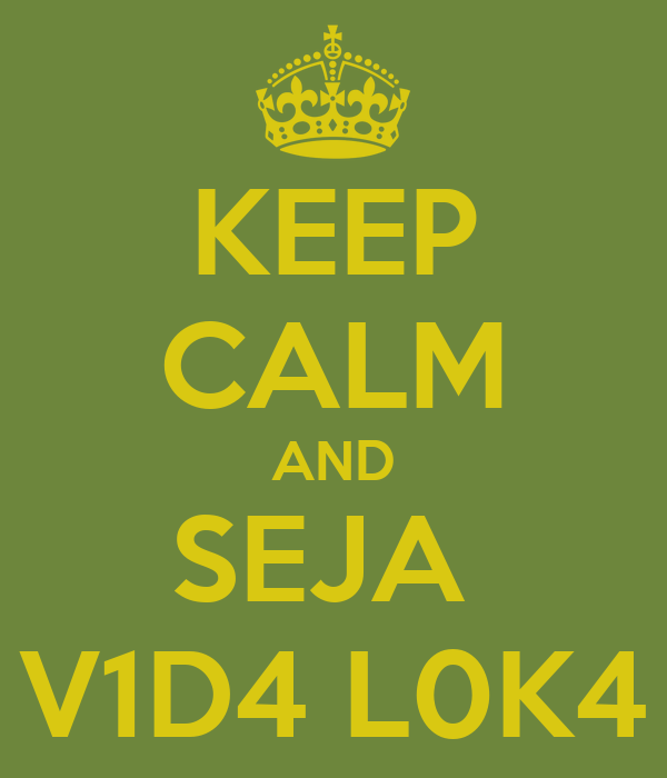 KEEP CALM AND SEJA  V1D4 L0K4
