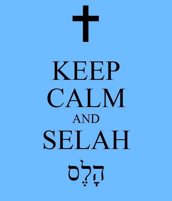 KEEP CALM AND SELAH סֶלָה