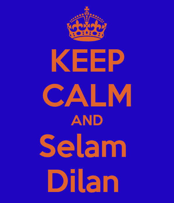 KEEP CALM AND Selam  Dilan
