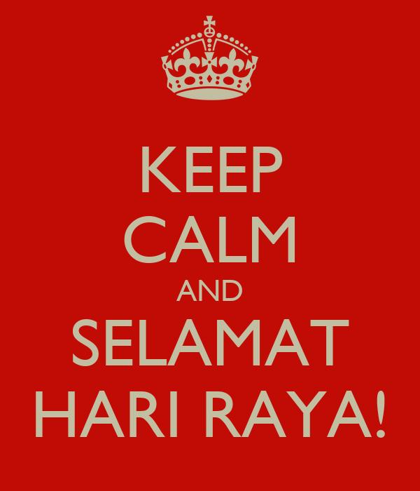 KEEP CALM AND SELAMAT HARI RAYA!
