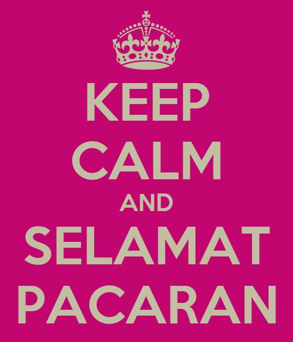 KEEP CALM AND SELAMAT PACARAN