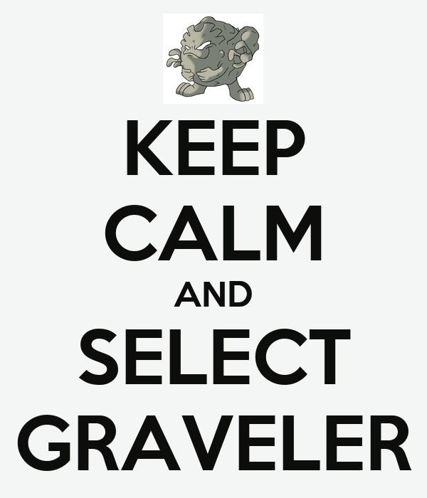 KEEP CALM AND SELECT GRAVELER