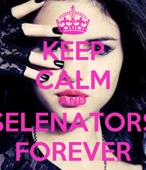 KEEP CALM AND SELENATORS FOREVER