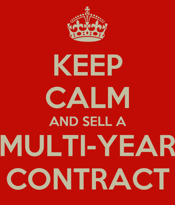 KEEP CALM AND SELL A MULTI-YEAR CONTRACT