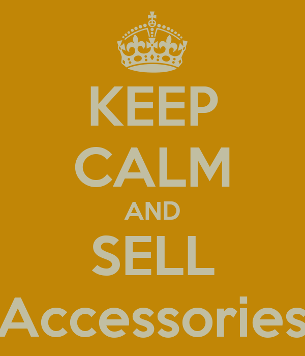 KEEP CALM AND SELL Accessories