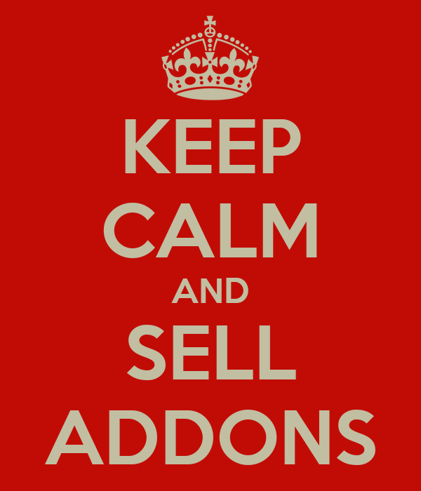 KEEP CALM AND SELL ADDONS