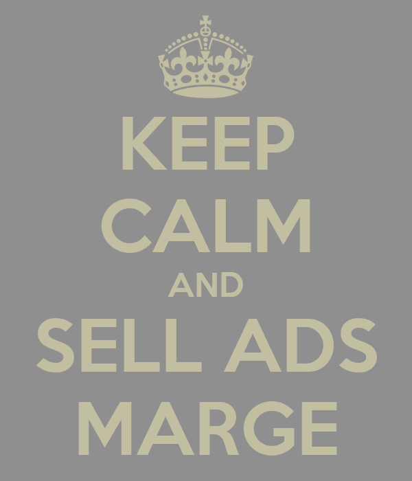 KEEP CALM AND SELL ADS MARGE