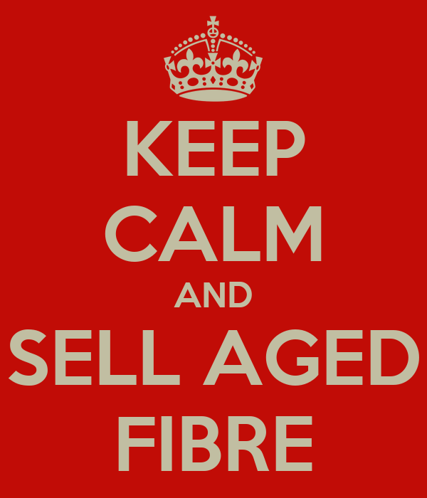 KEEP CALM AND SELL AGED FIBRE