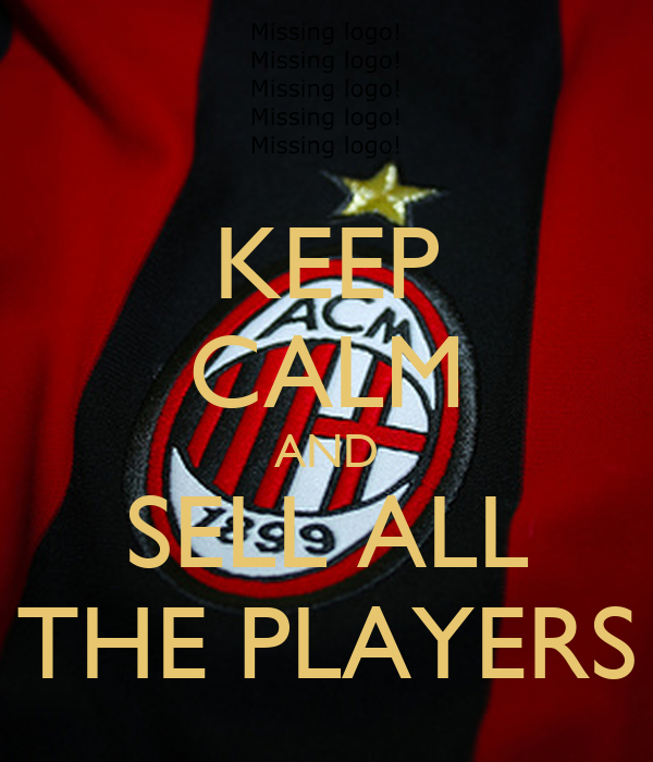 KEEP CALM AND SELL ALL THE PLAYERS