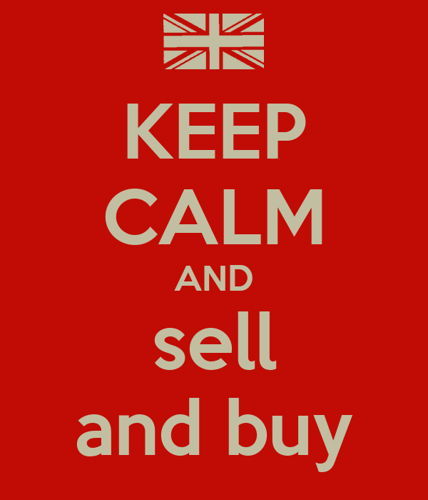 KEEP CALM AND sell and buy