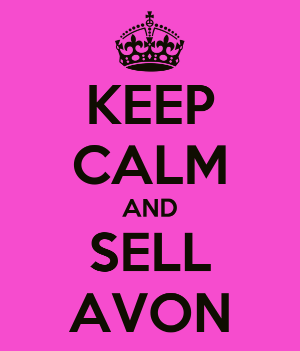 KEEP CALM AND SELL AVON
