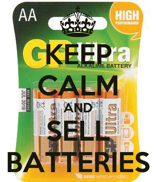 KEEP CALM AND SELL BATTERIES