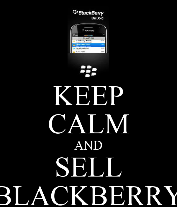 KEEP CALM AND SELL BLACKBERRY