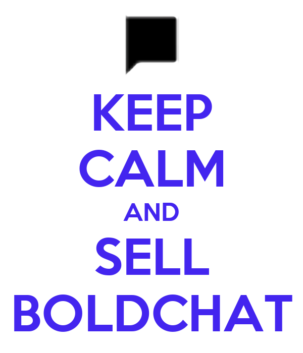 KEEP CALM AND SELL BOLDCHAT