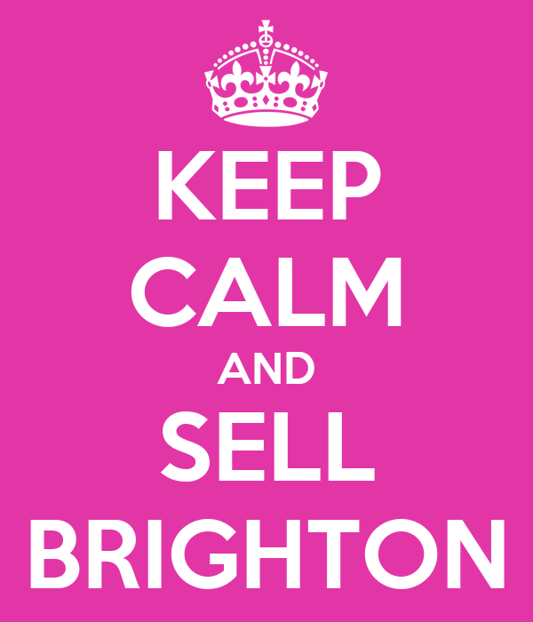 KEEP CALM AND SELL BRIGHTON