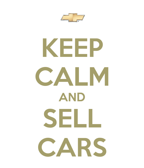 KEEP CALM AND SELL CARS