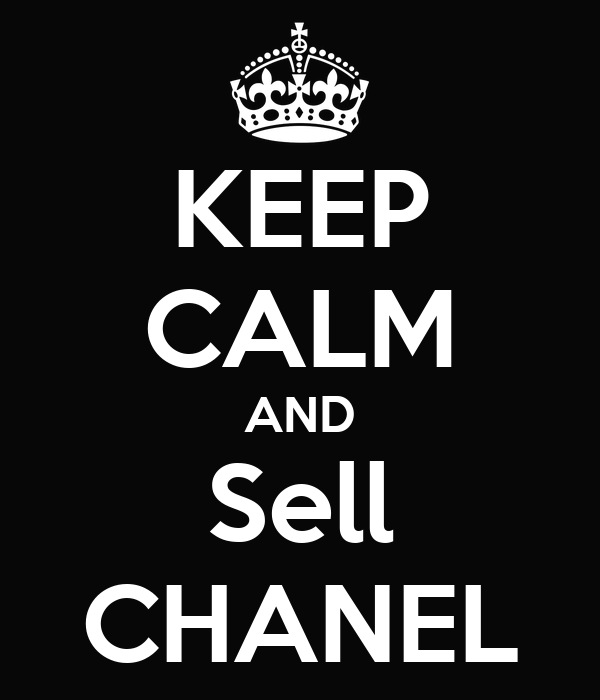 KEEP CALM AND Sell CHANEL
