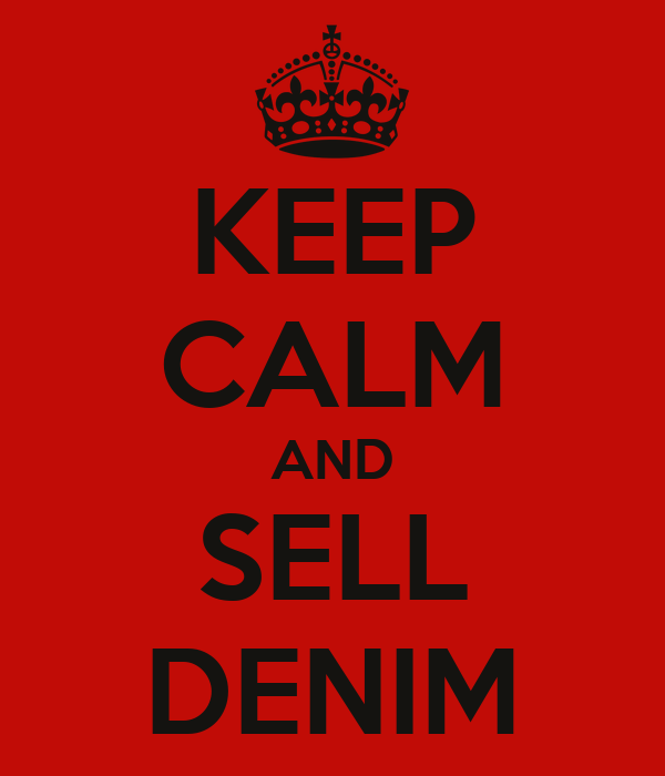 KEEP CALM AND SELL DENIM