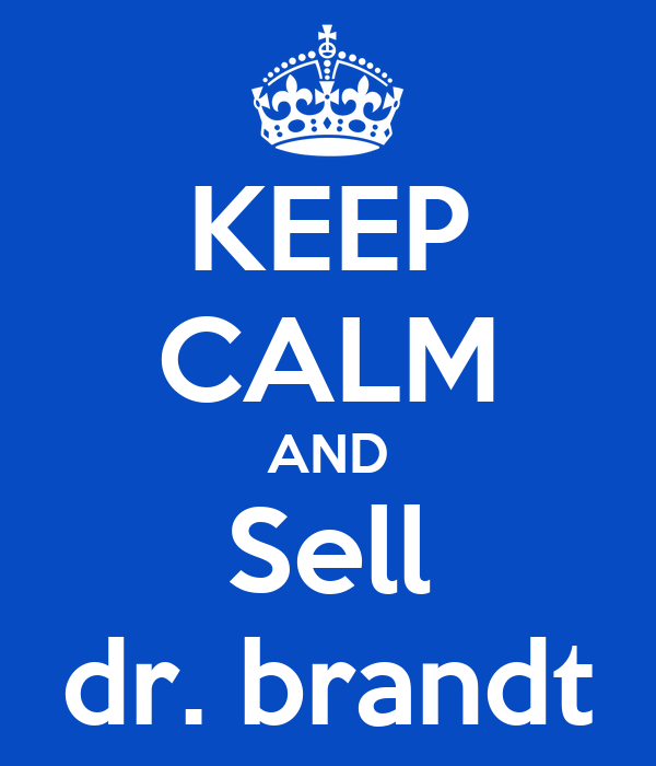KEEP CALM AND Sell dr. brandt