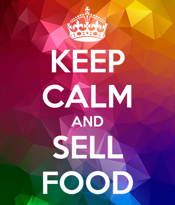KEEP CALM AND SELL FOOD