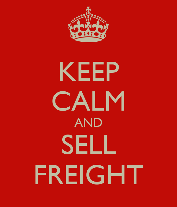KEEP CALM AND SELL FREIGHT