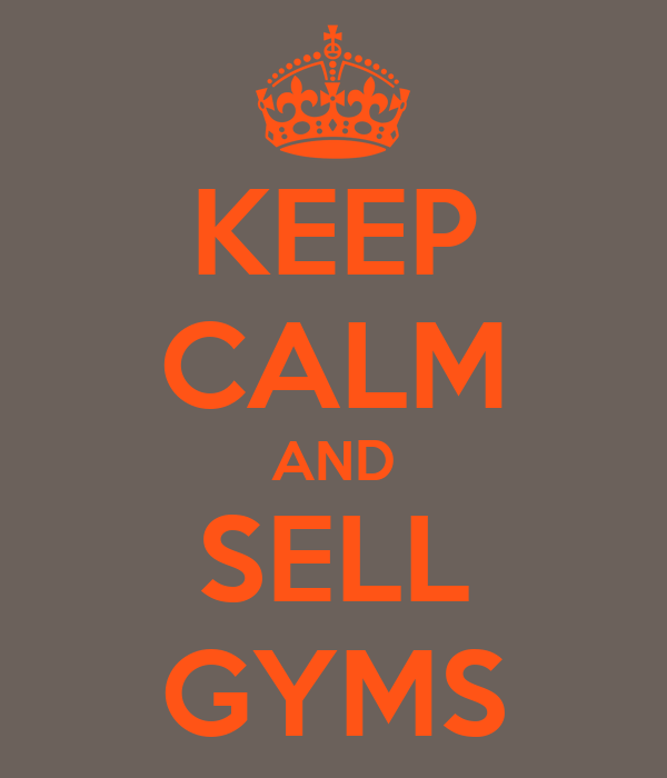 KEEP CALM AND SELL GYMS