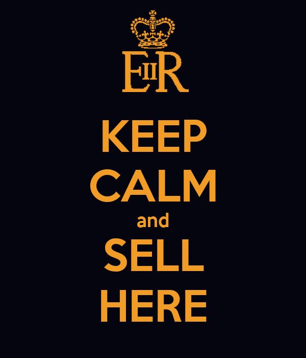 KEEP CALM and SELL HERE