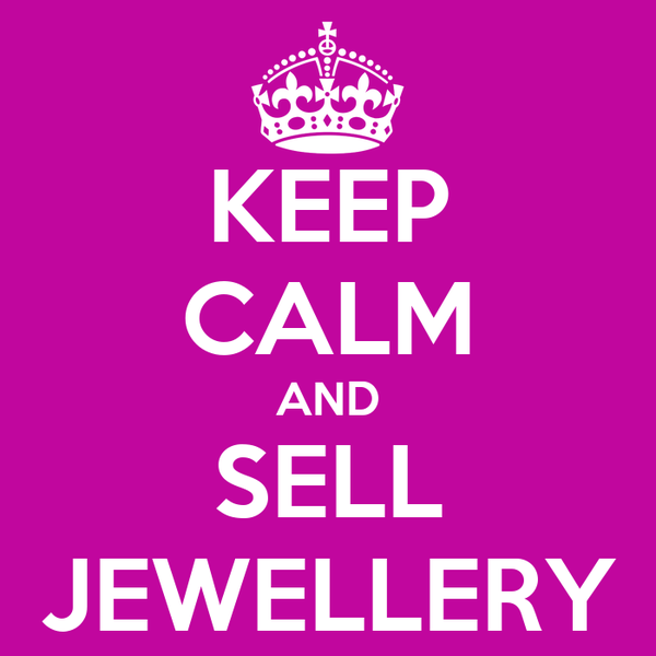 KEEP CALM AND SELL JEWELLERY