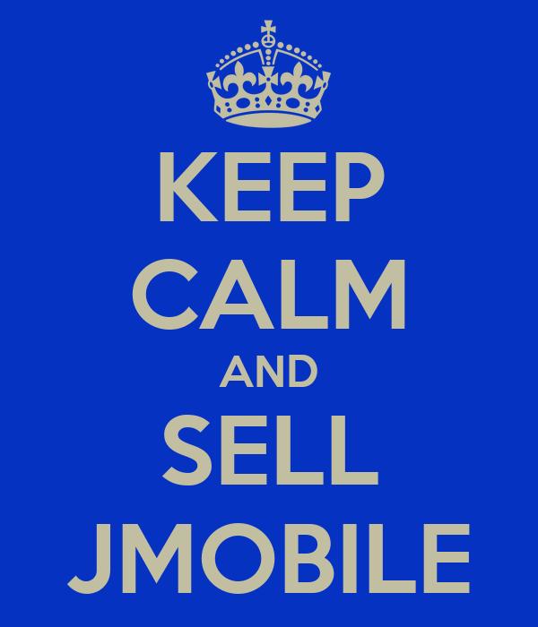 KEEP CALM AND SELL JMOBILE