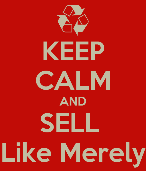 KEEP CALM AND SELL  Like Merely