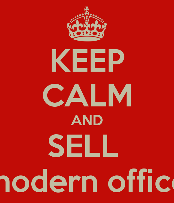 KEEP CALM AND SELL  modern office