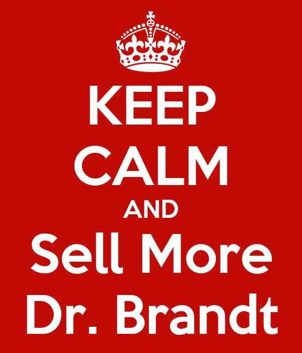 KEEP CALM AND Sell More Dr. Brandt