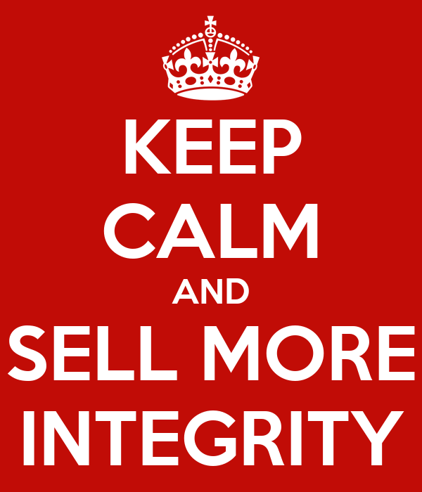 KEEP CALM AND SELL MORE INTEGRITY