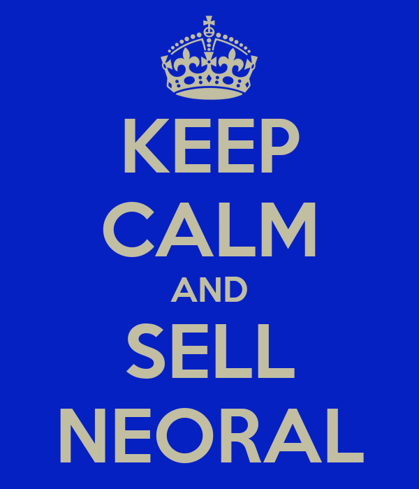 KEEP CALM AND SELL NEORAL