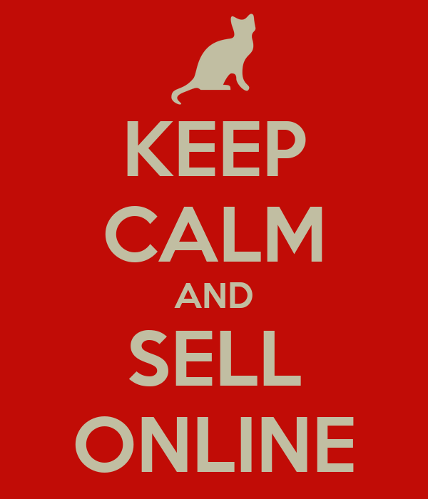 KEEP CALM AND SELL ONLINE