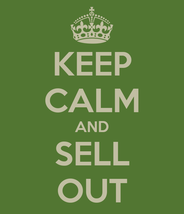 KEEP CALM AND SELL OUT
