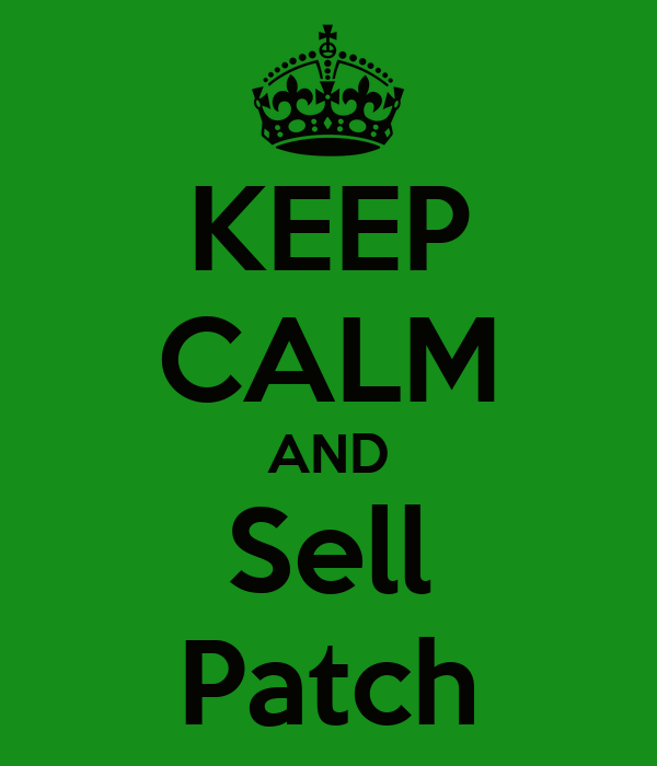 KEEP CALM AND Sell Patch