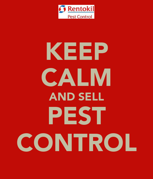 KEEP CALM AND SELL PEST CONTROL