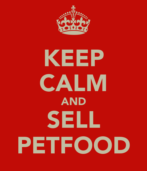 KEEP CALM AND SELL PETFOOD