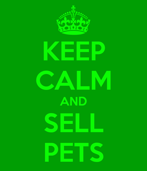 KEEP CALM AND SELL PETS