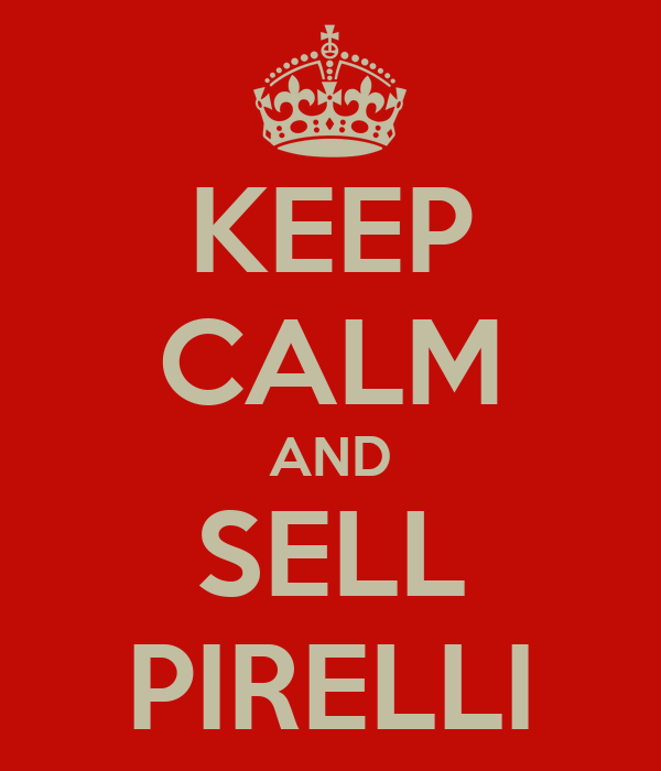 KEEP CALM AND SELL PIRELLI
