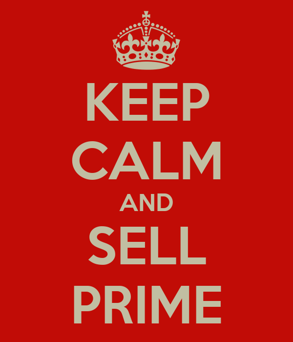 KEEP CALM AND SELL PRIME