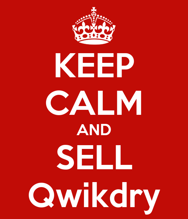 KEEP CALM AND SELL Qwikdry