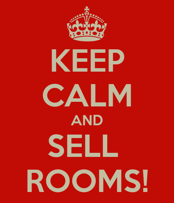 KEEP CALM AND SELL  ROOMS!