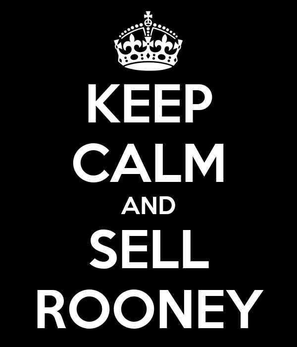 KEEP CALM AND SELL ROONEY