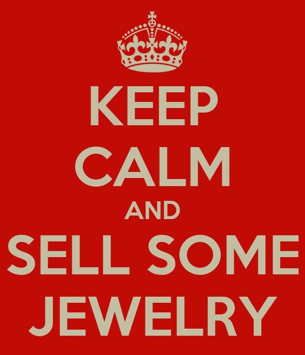 KEEP CALM AND SELL SOME JEWELRY