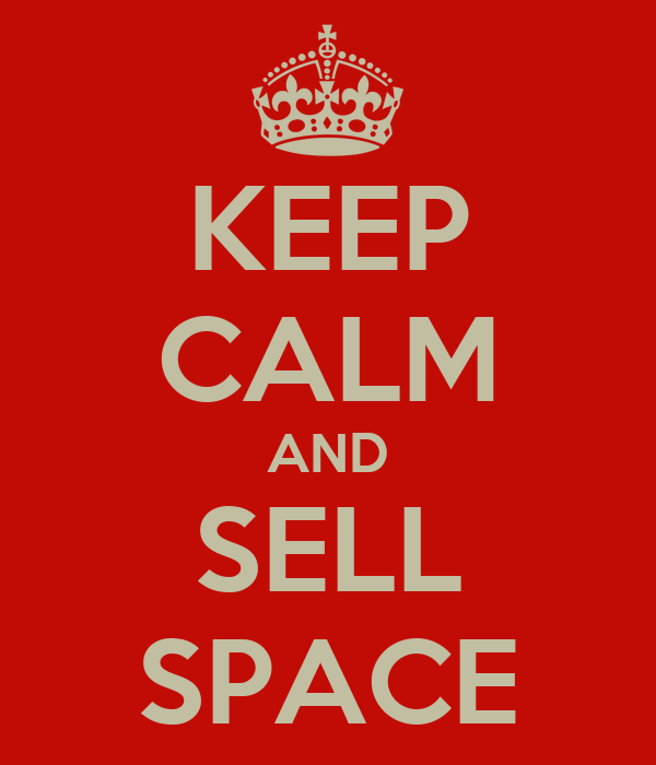 KEEP CALM AND SELL SPACE